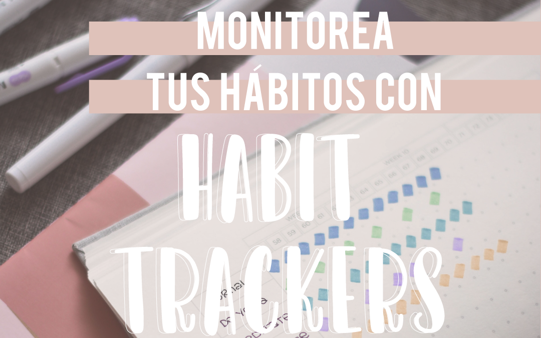 Monitorea tus hábitos con Habit trackers