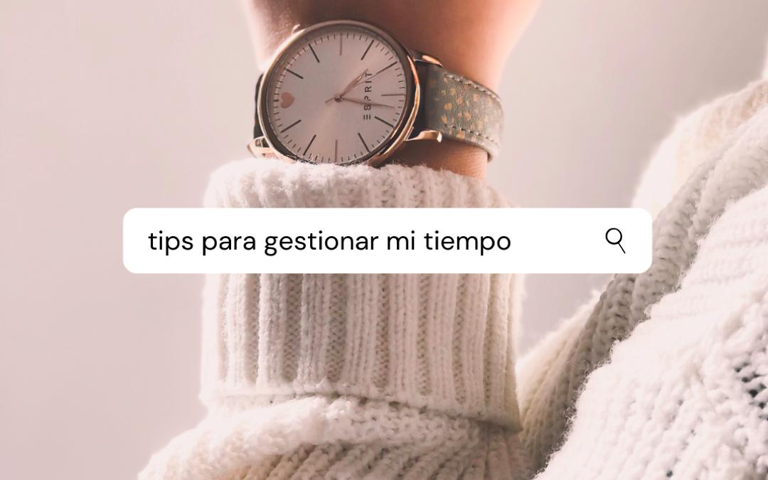 Tips para gestionar mi tiempo